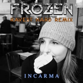 INCARMA - FROZEN (RAVEST HARD REMIX)